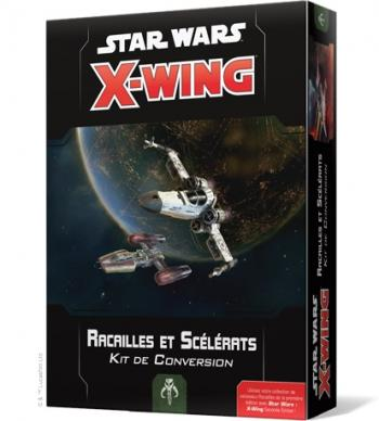 Star Wars X-Wing 2.0 : Kit De Conversion - Racailles et Scélérats