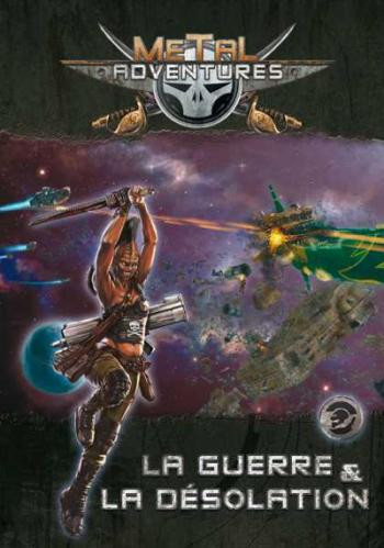METAL ADVENTURES : GUERRE ET DESOLATION