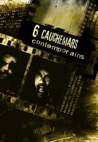 6 CAUCHEMARDS CONTEMPORAINS
