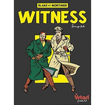 WITNESS - BLAKE ET MORTIMER