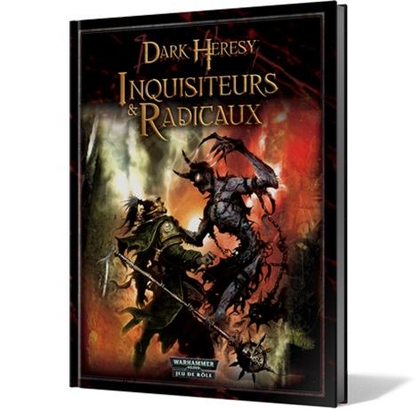 DARK HERESY : INQUISITEURS ET RADICAUX