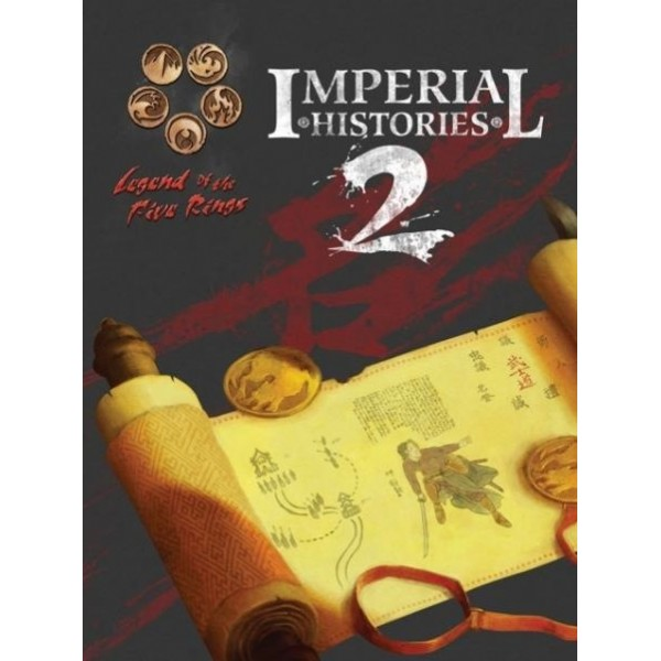 L5R RPG : IMPERIAL HISTORIES 2